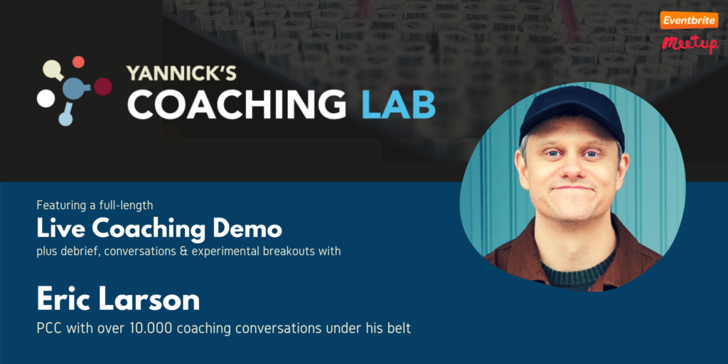 Ontological Coaching, Eric Larson, Yannick's Coaching Lab