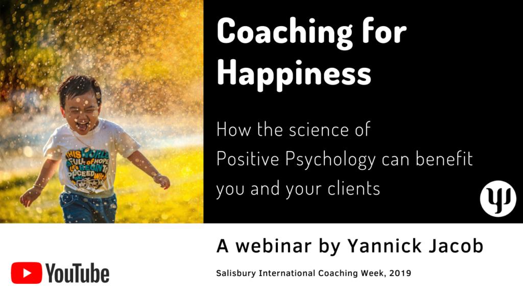 positive psychology, coaching for happiness, Salisbury International Coaching week 2019