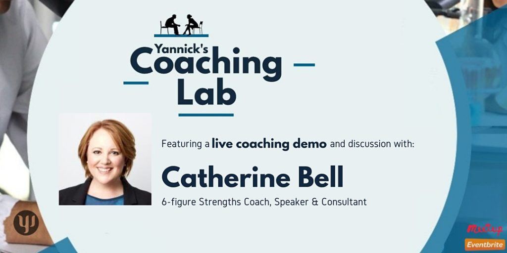Strengths-based coaching, Catherine Bell, Yannick's Coaching Lab