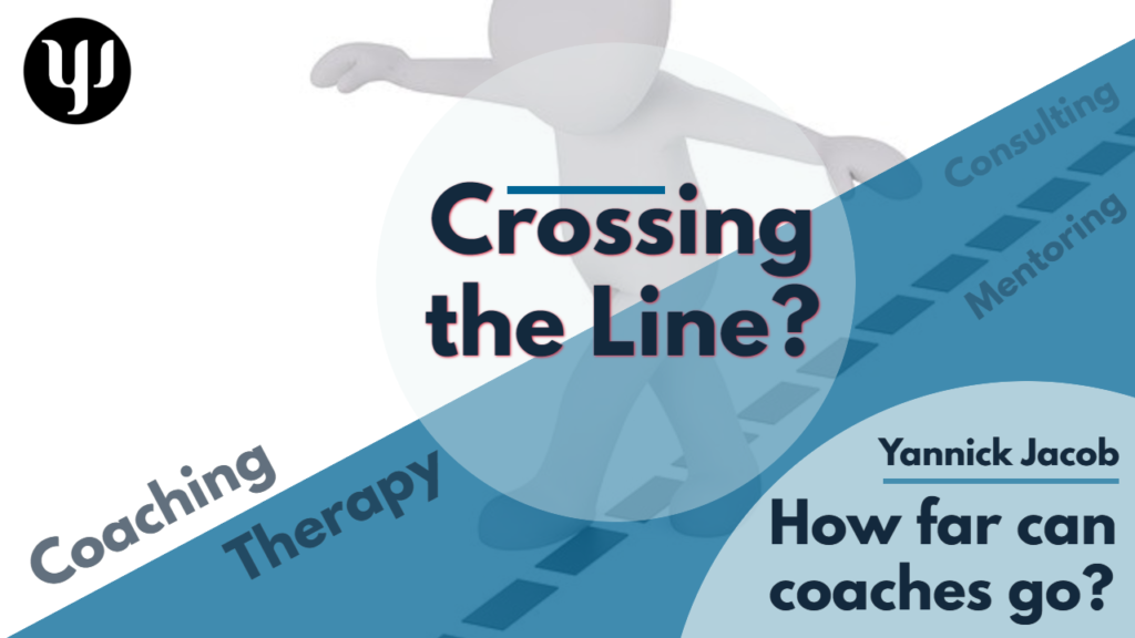 Crossing the line, coaching, therapy, mentoring boundaries