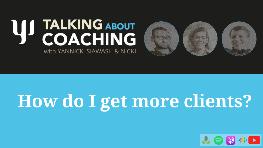 Talking about Coaching, episode 2, How to get more clients, Yannick Jacob
